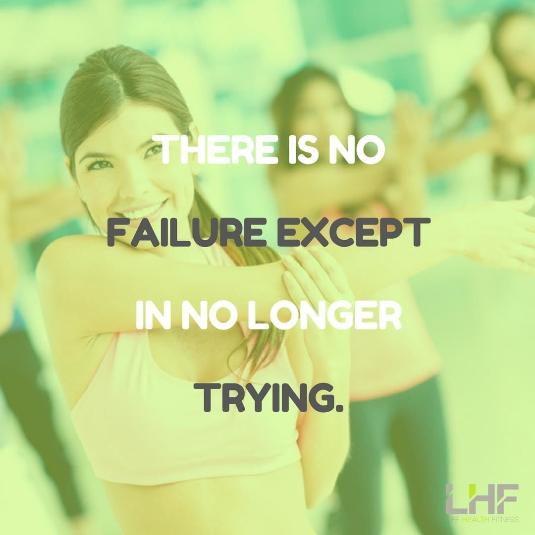 There is no failure except in no longer trying.  . . . . . #fitness #fitnessmoti...  #baysideNY #Bod...