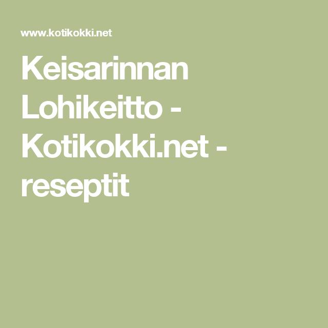 Keisarinnan Lohikeitto - Kotikokki.net - reseptit