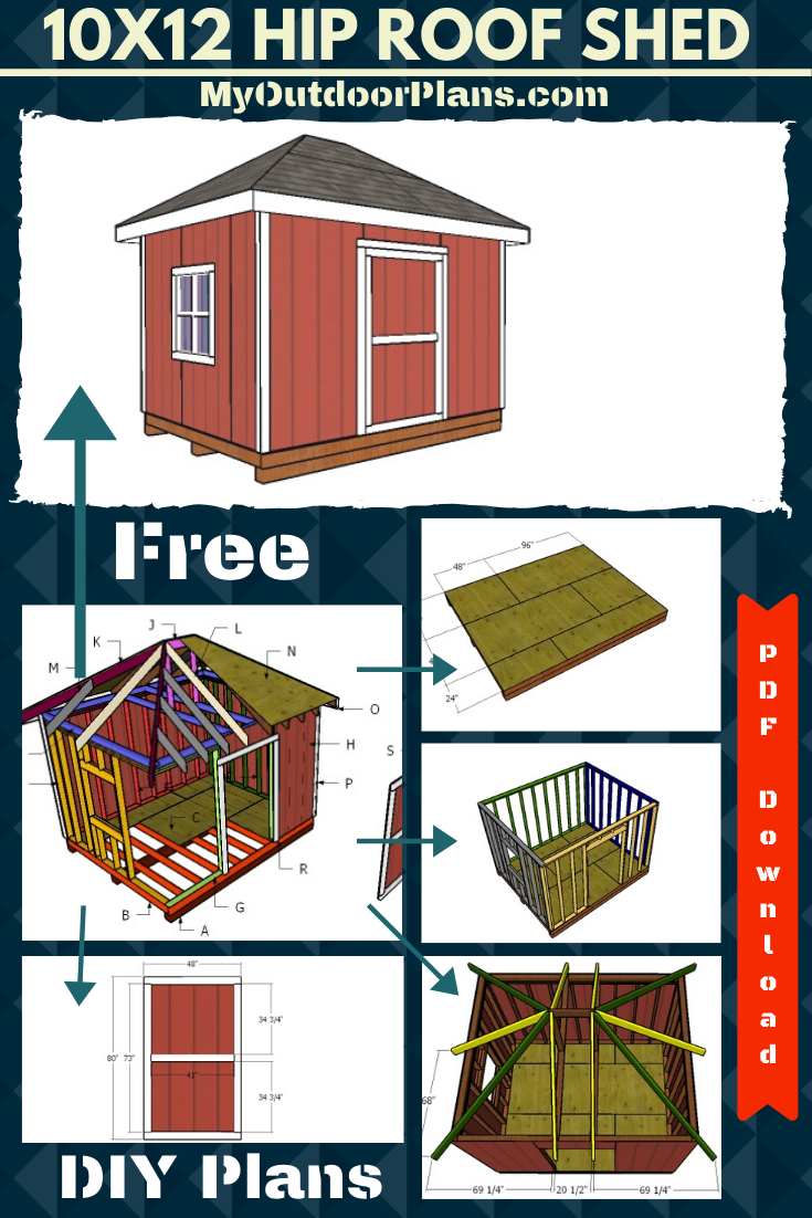 10 12 Shed With Hip Roof Free Diy Plans Diy Plans Woodworking Plans Free Diy Shed