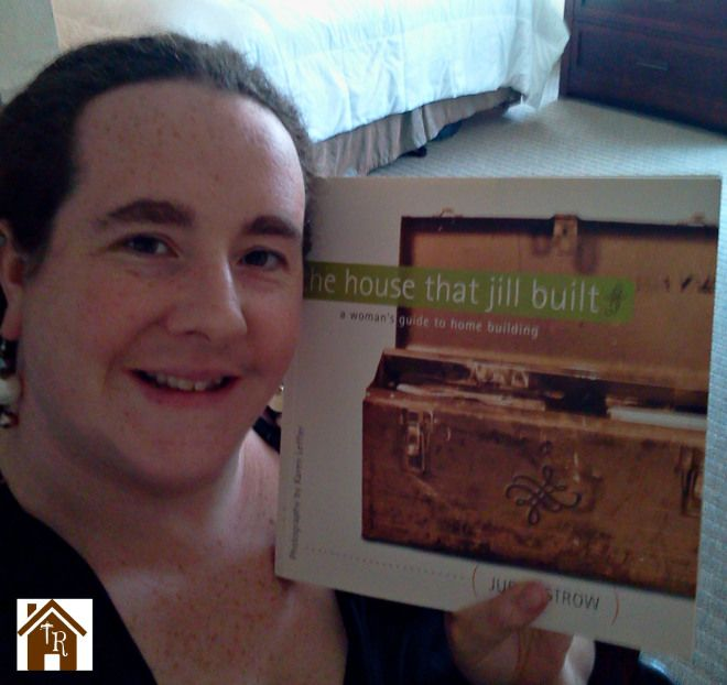 The House That Jill Built, all about women builders.  Great book!  tinkersrefuge.com