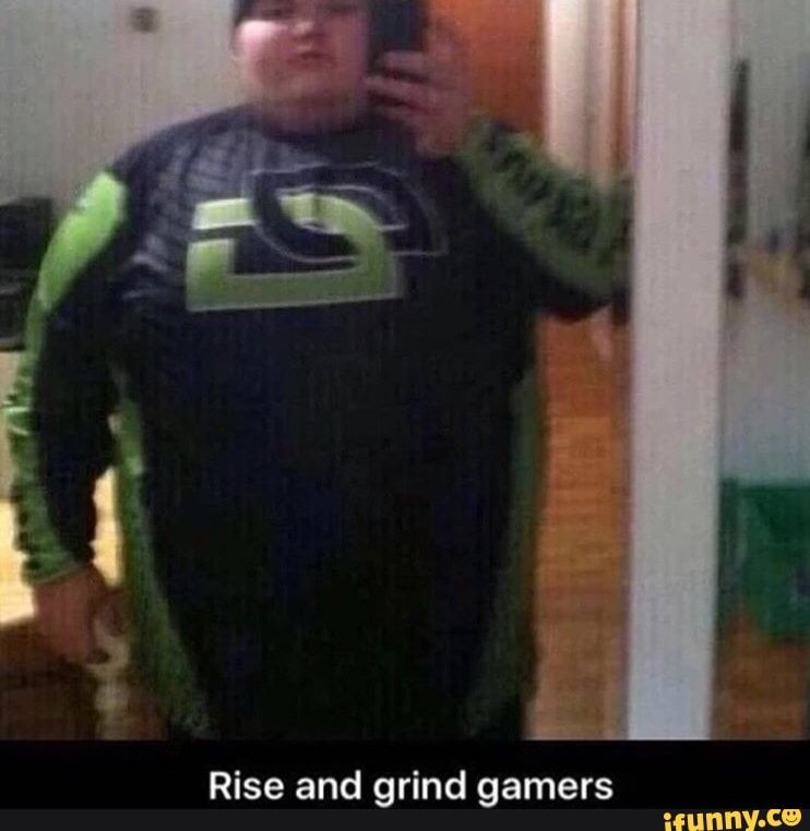 Rise And Grind Gamers Ifunny Hope Memes Long Sleeve Tshirt Men Gaming Merch