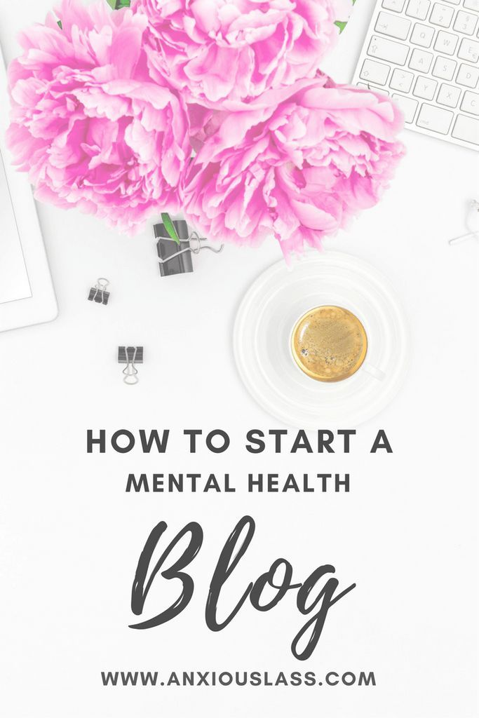 How to start a mental health blog (or any kind of blog). Blogging