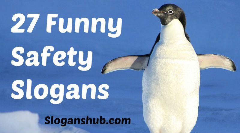 57 Funny Safety Slogans