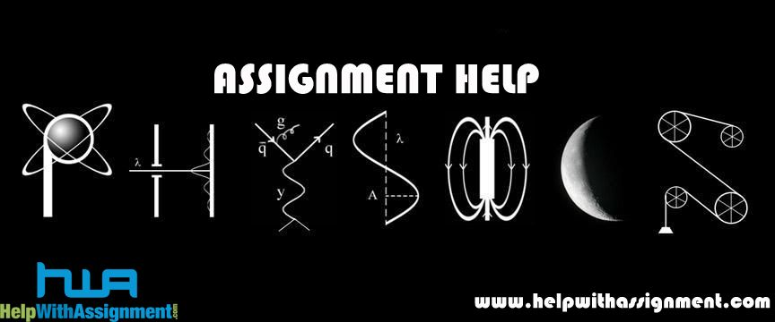 physics assignment help services are available  physics assignment help services are available 24 7 help assignment com