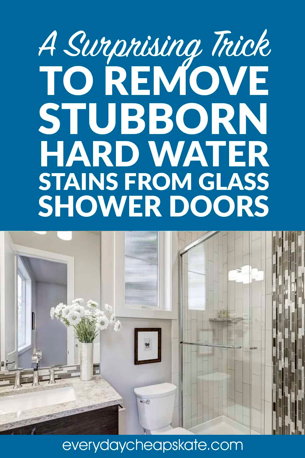 How To Remove Stubborn Hard Water Stains From Glass Shower Doors