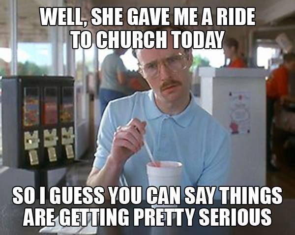 6efbd606de79abee3b52c0359c3efd1c well, she gave me a ride to church today so i guess you can say