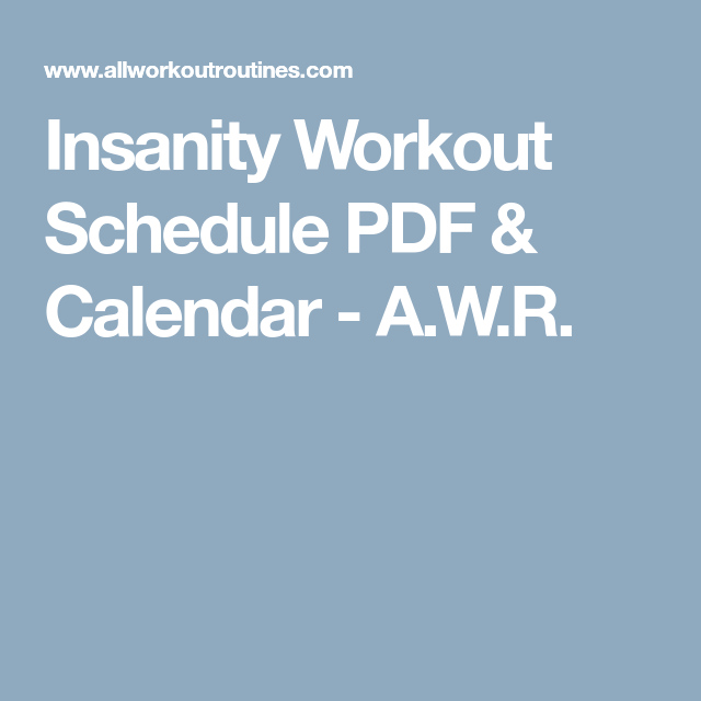 Insanity Workout Schedule Pdf  Calendar  AWR  Workouts