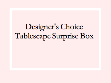 The Designer's Choice is a carefully curated tablescape delivered to your door. Choose from our ...