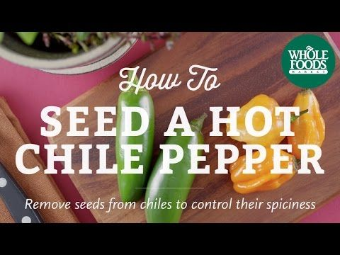 How To Seed A Hot Chile Pepper | Cooking Techniques l Whole Foods Market - YouTube