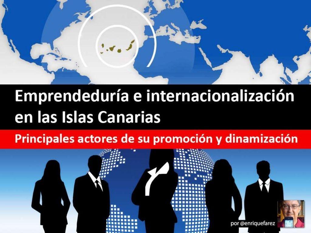 actores-de-la-promocin-de-la-emprendedura-e-internacionalizacin-en-las-islas-canarias by Enrique Farez via Slideshare