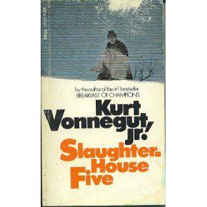Vonnegut.  Slaughterhouse Five