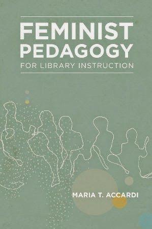 Books Documentation Feminist Pedagogy For Library Instruction Pedagogy Teaching Methods Teaching Practices