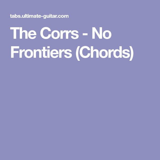 The Corrs No Frontiers Chords Music Pinterest Baby Born