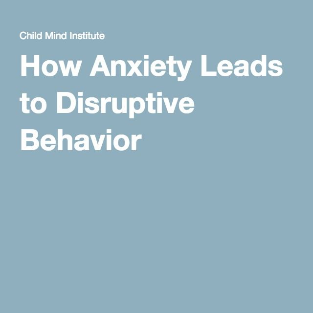 How Anxiety Leads To Disruptive Behavior >> Pinterest Pinterest