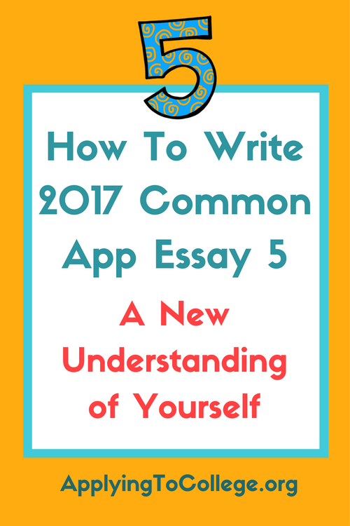 How To Write 2017 Common App Essay 5 a new understanding