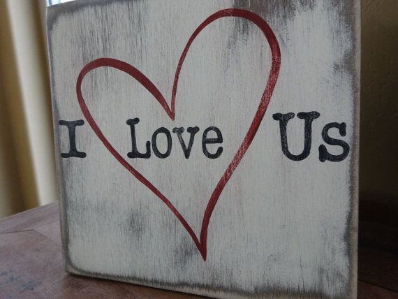 I Love Us Sign Hand Painted Wood Sign Valentine Day Sign Love