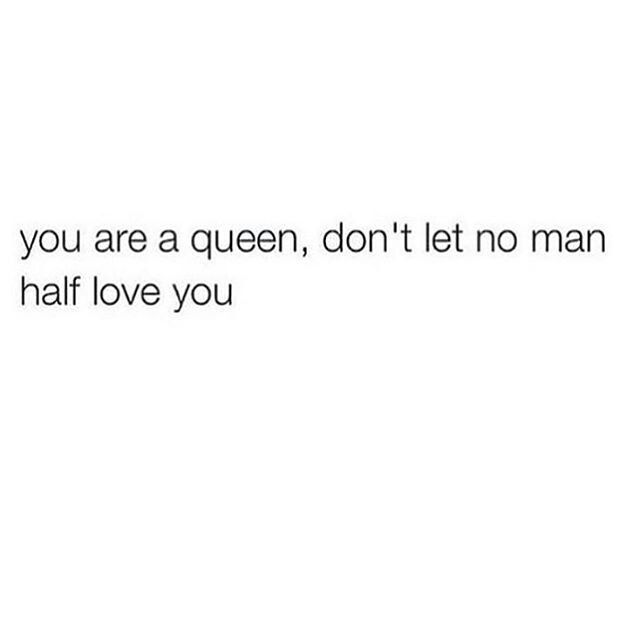 You are a Queen .