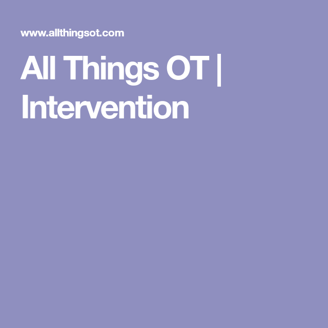 All Things OT | Intervention | Ocupational therapy, Health ...