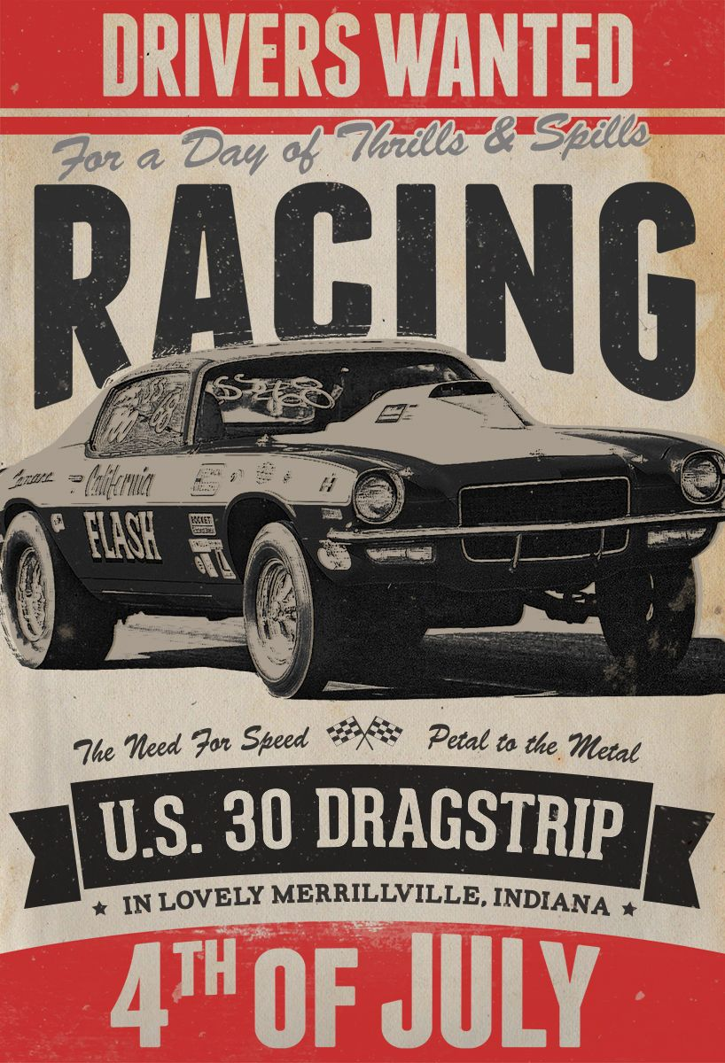 Drag racing poster I designed after remembering old US 30 Dragstrip ...