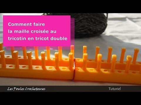 Comment Faire La Maille Croisée Au Tricotin Youtube