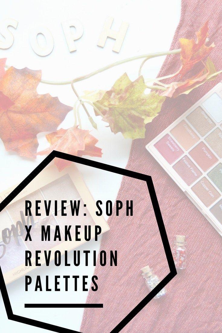 Review Soph x Makeup Revolution palettes Makeup