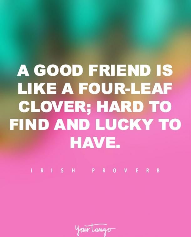 A Good Friend Quote: 100 Inspiring Friendship Quotes To Show Your Best Friends