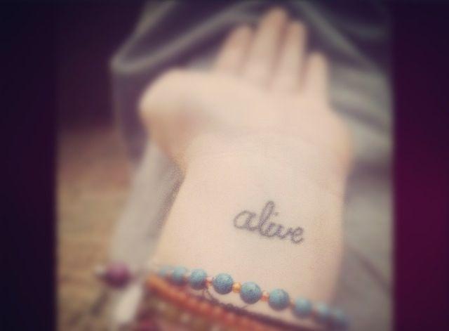 Alive Tattoo In Wrist Tattoo Wrist Alive Alive Tattoo Tattoos And Piercings Tattoos