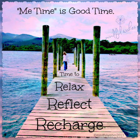 Always A Good Time To Relax Reflect And Recharge Relax Reflect Recharge No Time For Me Me Time Quotes Relax Time