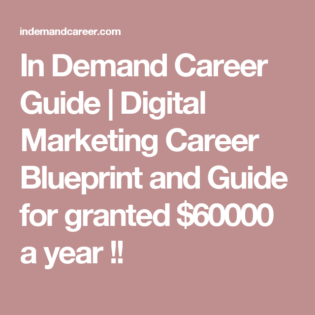 In demand career guide digital marketing career blueprint and in demand career guide digital marketing career blueprint and guide for granted 60000 a year malvernweather Image collections