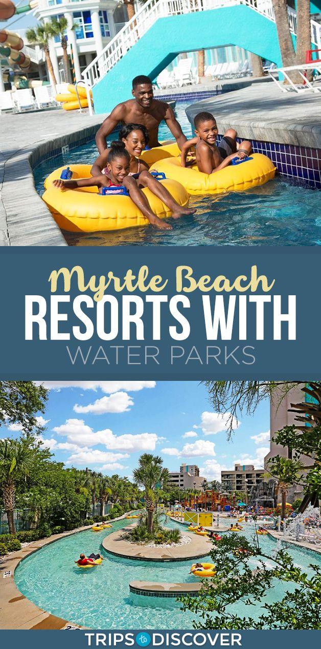 Top 8 Myrtle Beach Resorts with Water Parks Myrtle beach