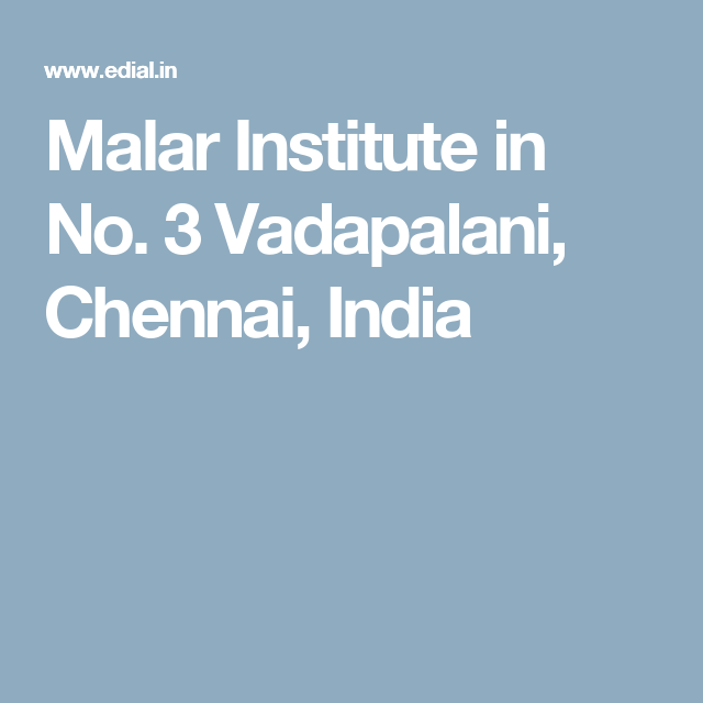 Malar Institute in No. 3 Vadapalani,  Chennai, India