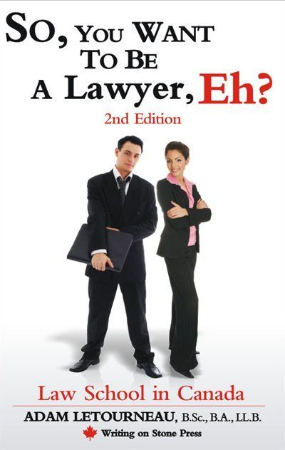 So You Want To Be A Lawyer Eh Law School In Canada Law