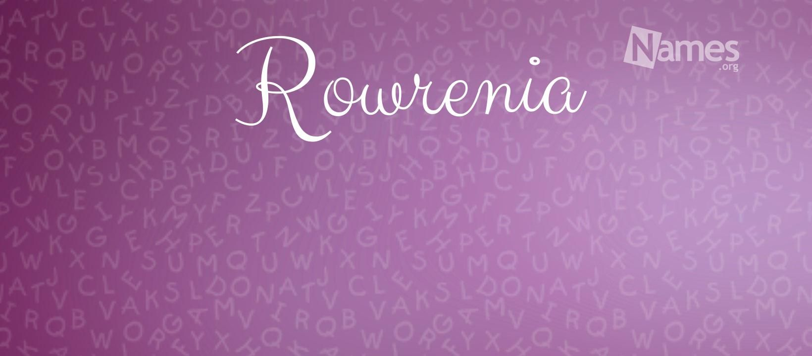 What Does The Name Rowrenia Mean In 2020 Popular Baby Names Popular Baby Girl Names Names
