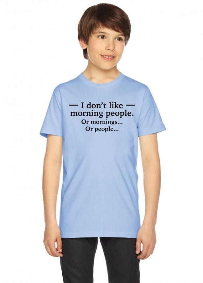 I Don't Like Morning People Youth Tees