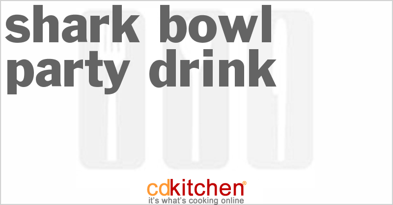 Shark Bowl Party Drink from CDKitchen.com