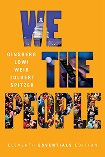 We The People Essentials Eleventh Edition By Benjamin Ginsberg W W Norton Company In 2020 Political Books Best Political Books Ebook