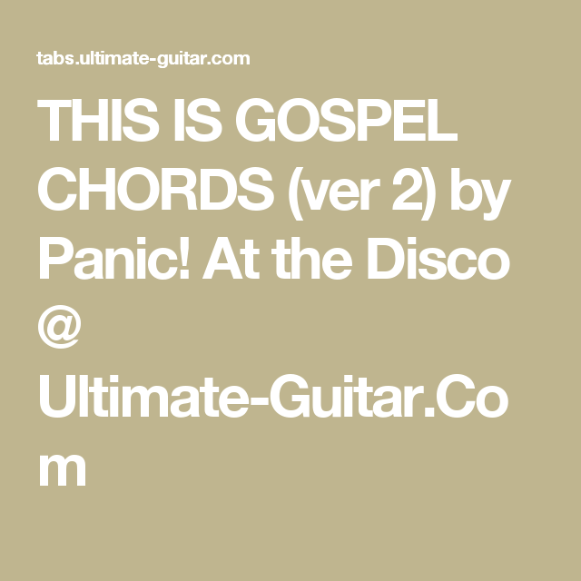 This Is Gospel Chords Ver 2 By Panic At The Disco Ultimate