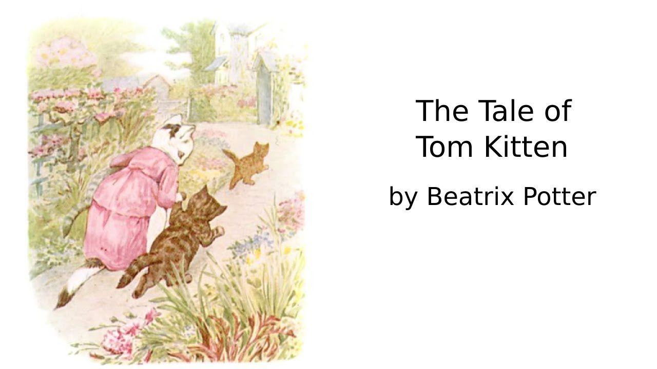 The Tale Of Tom Kitten Read Aloud Books Kitten Tales