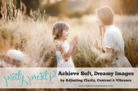 Achieve Soft, Dreamy Images By Adjusting Clarity, Contrast and Vibrance. Pretty Presets for Lightroom.