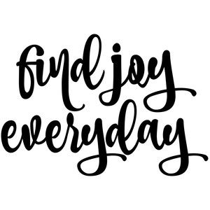 Joy everyday