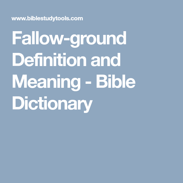 Fallow Ground Definition And Meaning   Bible Dictionary