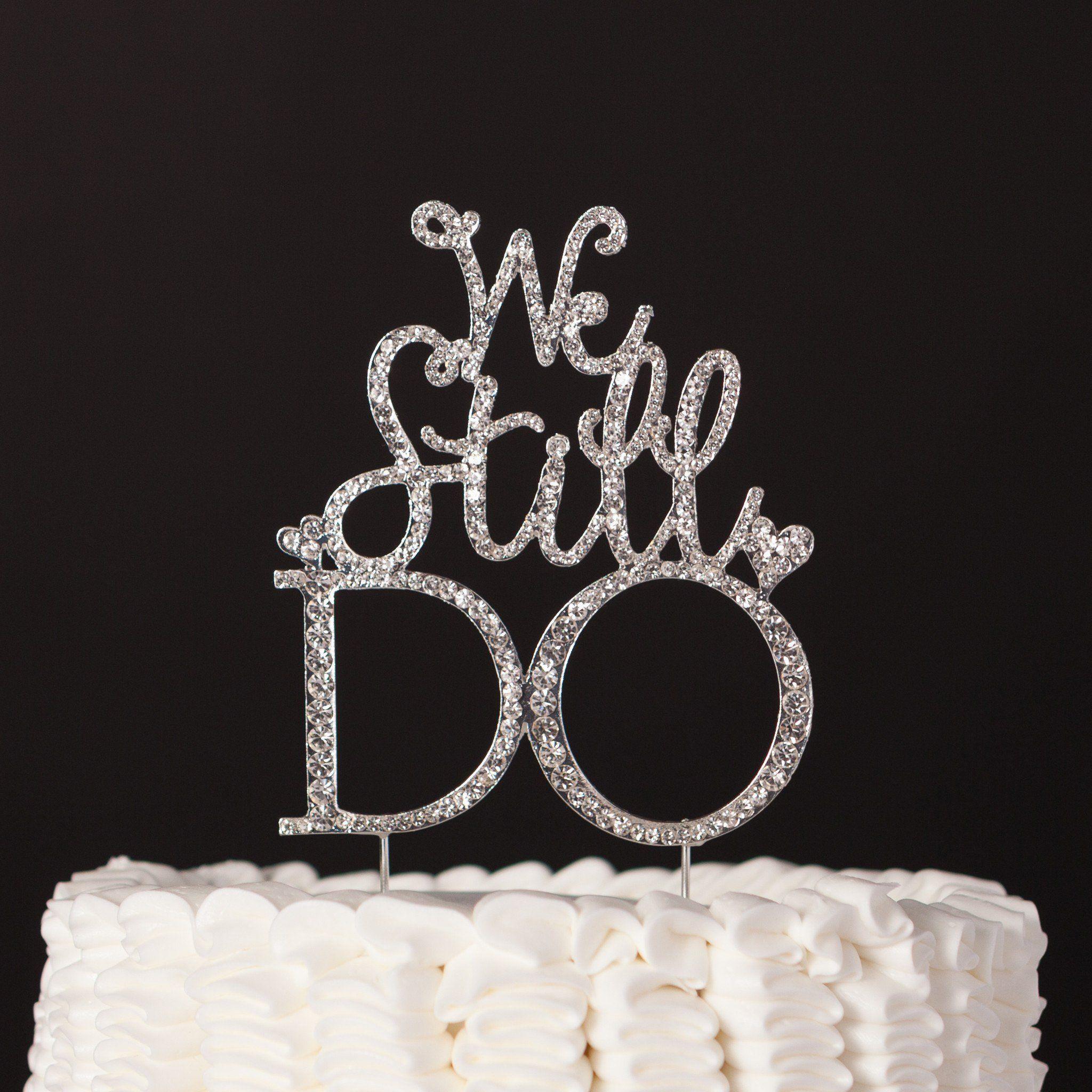 We Still Do Anniversary Cake Topper Silver 25th