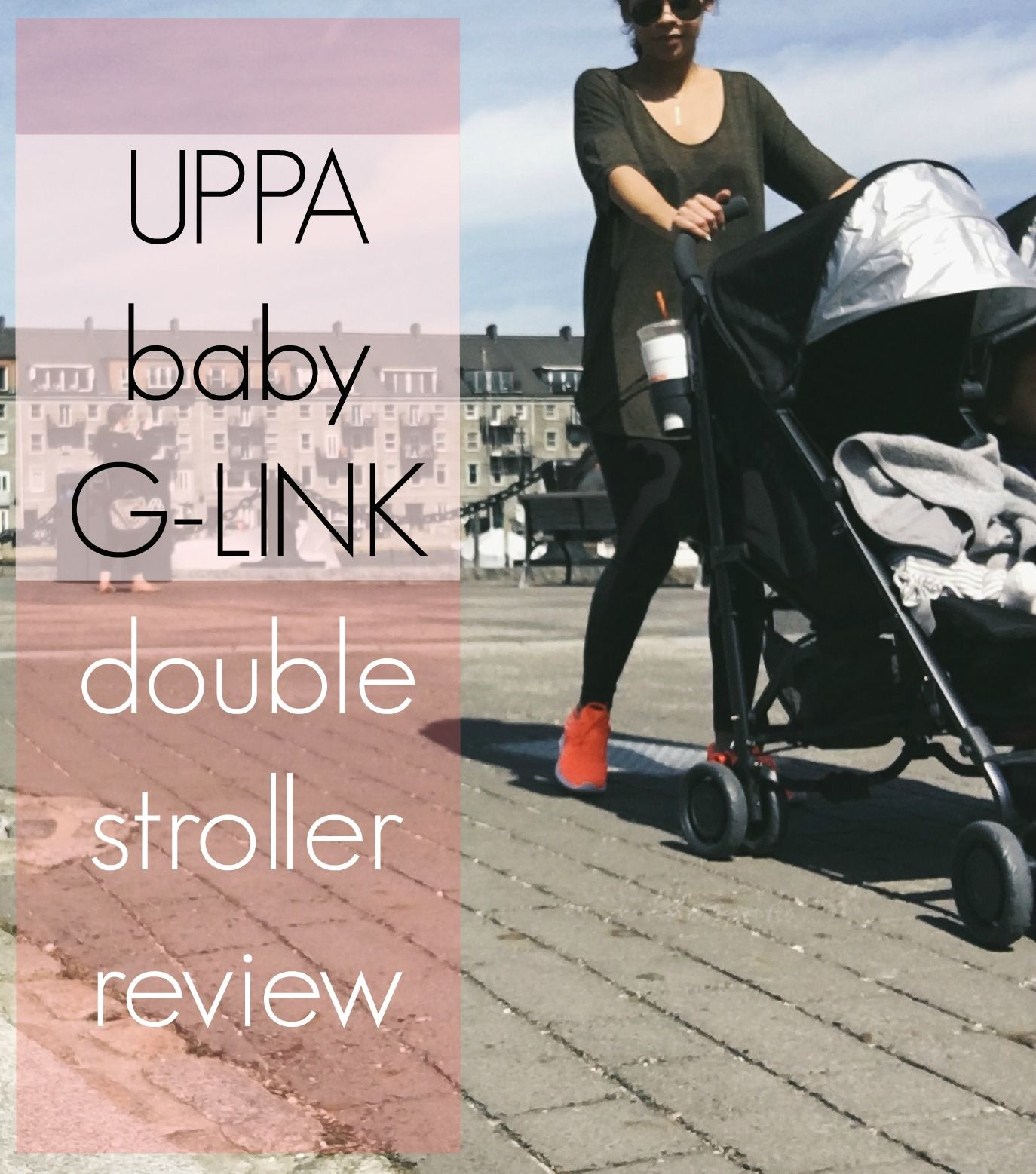 UPPAbaby GLINK Stroller Review Stroller reviews