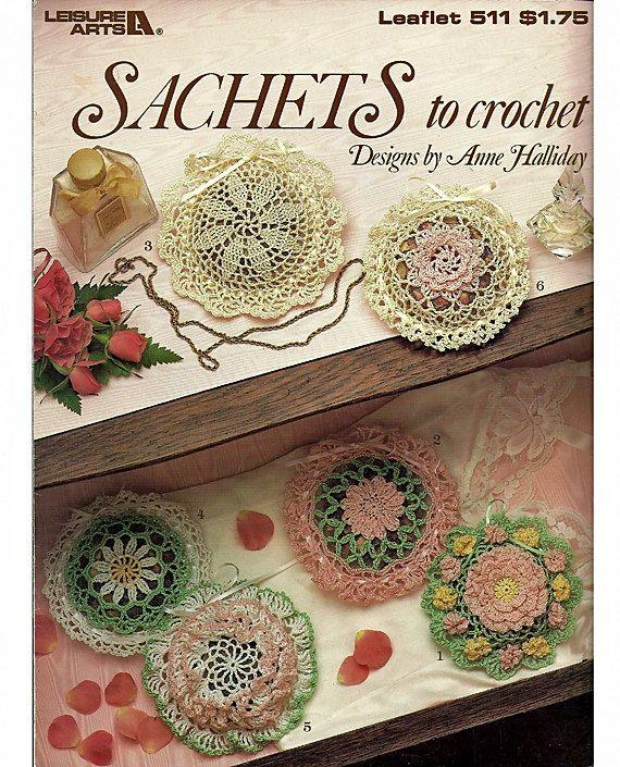 Sachets to Crochet Pattern Leisure Arts Leaflet 511 | Pinterest ...