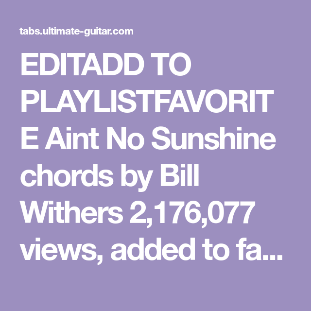 Editadd To Playlistfavorite Aint No Sunshine Chords By Bill Withers
