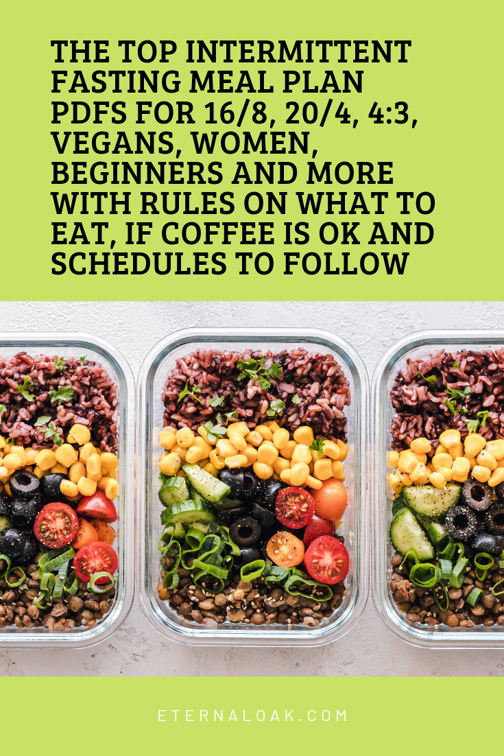 The Top Intermittent Fasting Meal Plan Pdfs For 16 8 20 4 4 3 Vegans Women Beginners And More With Rules On What To Eat If Coffee Is Ok And Schedules To F 1500