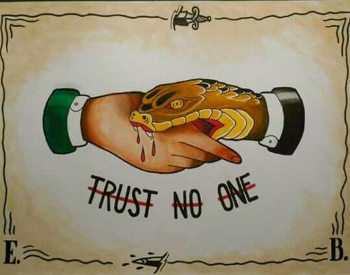 Trust No One Quotes Tattoo: Gotitforcheap: Trust No One, Especially Snake Hands Jimmy