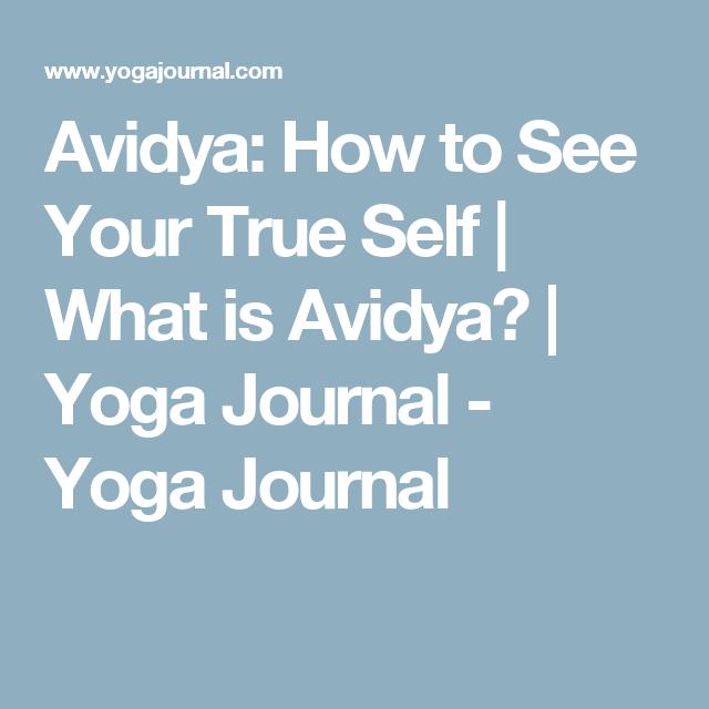 Avidya World Map.Understand Avidya To See Yourself As You Are Yoga Journal And Yoga
