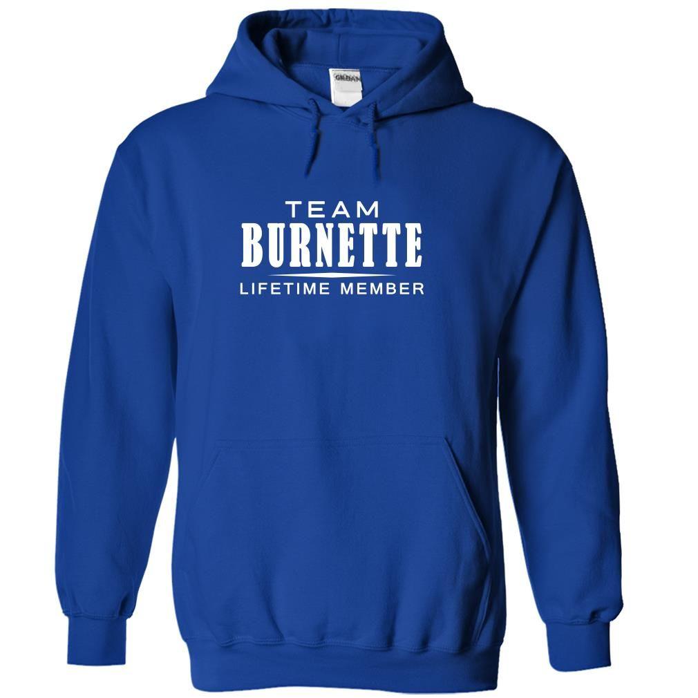 Team Burnette Lifetime Member T Shirt Hoodie Sweatshirt Awesome