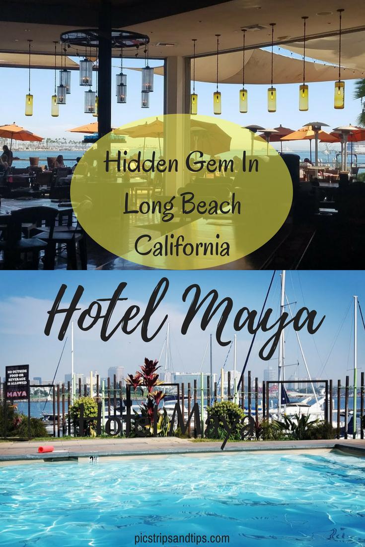 hotel maya - hidden gem in long beach | pics, trips, and tips